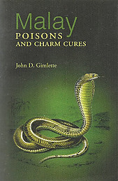 Malay Poisons and Charm Cures - John D Gimlette