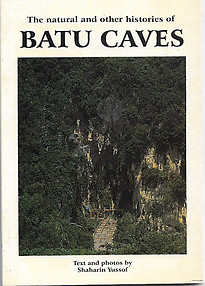 The Natural and Other Histories of Batu Caves - Shaharin Yussof