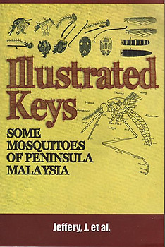 Illustrated Keys: Some Mosquitoes in Peninsula Malaysia - J Jeffery et al