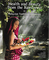 Health & Beauty From the Rainforest: Malaysian Traditions of Ramuan - Gerard Bodeker & Others (eds)