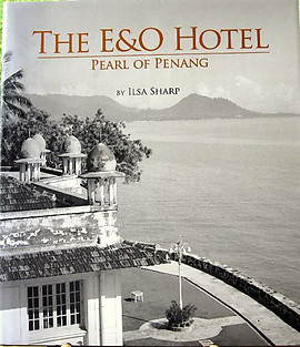The E&O Hotel: Pearl of Penang - Ilsa Sharp