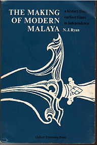 The Making of Modern Malaya  - NJ Ryan