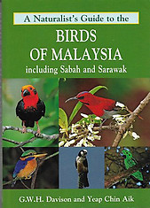 A Naturalist's Guide to the Birds of Malaysia - GWH Davison & Yeap Chin Aik