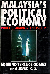 Malaysia's Political Economy: Politics, Patronage and Profits - Gomez & Jomo