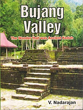 Bujang Valley: The Wonder That Was Ancient Kedah - V Nadarajan