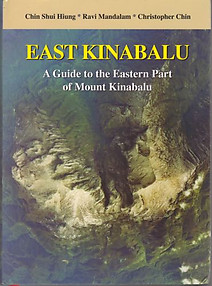 East Kinabalu: A Guide to the Eastern Part of Mount Kinabalu - Chin Shui Hiung