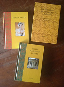 The Wives of Sir Stamford Raffles: Olivia Mariamn? Raffles and Sophia Raffles