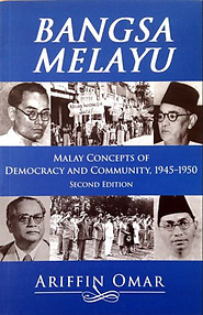 Bangsa Melayu: Malay Concepts of Democracy and Community - Ariffin Omar
