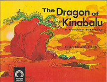 The Dragon of Kinabalu: A Borneo Folktale - Chia Hearn Chek