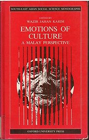 Emotions of Culture A Malay Perspective - Wazir Jahan Karim (ed)