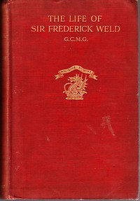 The Life of Sir Frederick Weld, GCMG: A Pioneer of Empire -  Alice, Lady Lovat