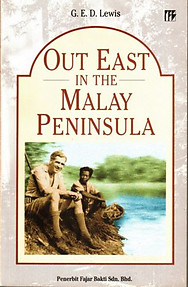 Out East in the Malay Peninsula - G.E.D. Lewis