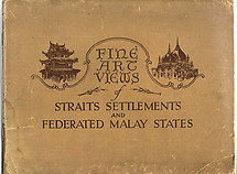 Fine Art Views of Straits Settlements and Federated Malay States - John Little & Co Ltd