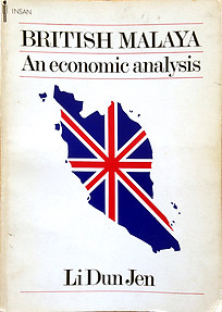 British Malaya: An Economic Analysis - Li Dun Jen