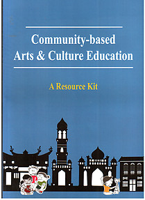 Community-based Arts & Culture Education: A Resource Kit - Janet Pillai
