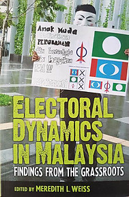 Electoral Dynamics in Malaysia - Meredith L. Weiss (ed)