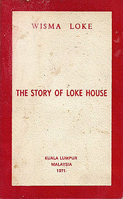 The Story of Loke House: A Man and His Home in the Early Days of Kuala Lumpur