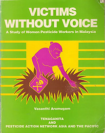 Victims Without Voice: A Study of Women Pesticide Workers in Malaysia