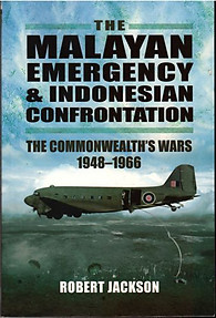 The Malayan Emergency & Indonesian Confrontation - Robert Jackson