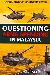 Questioning Arms Spending in Malaysia - Kua Kia Soong