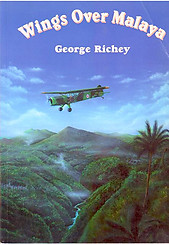 Wings Over Malaya - George Richey