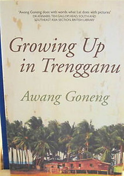 Growing Up in Trengganu - Awang Goneng