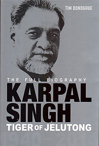 Karpal Singh, The Tiger of Jelutong: The Full Biography - Tim Donoghue