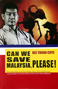 Can We Save Malaysia, Please! - Kee Thuan Chye