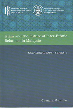 Islam and The Future of Inter-Ethnic Relations in Malaysia - Chandra Muzaffar