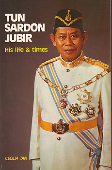 Tun Sardon Jubir: His Life and Times - Cecilia Tan