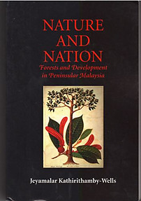 Nature and Nation: Forests and Development in Peninsular Malaysia