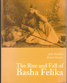 The Rise and Fall of Basha Felika: Captain Speedy, His Life and Times - Jean Southon & Robert Harper