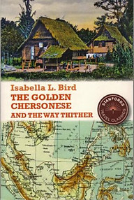 The Golden Chersonese and the Way Thither- Isabella Bird