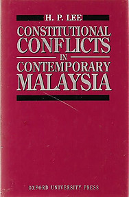 Constitutional Conflicts in Contemporary Malaysia - H. P. Lee