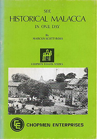 See Historical Malacca in One Day - Marcus Scott-Ross