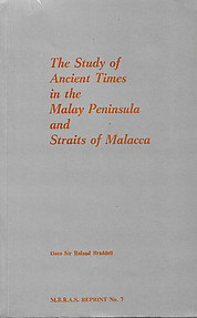The Study of Ancient Times in The Malay Peninsula and Straits of Malacca - Ronald Braddell