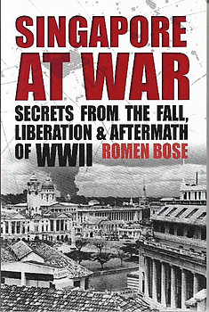 Singapore at War: Secrets from the Fall, Liberation & Aftermath of World War II