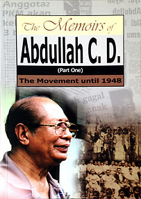 THE MEMOIRS OF ABDULLAH C.D. (Part 1) : The Movement Until 1948 - Abdullah C. D