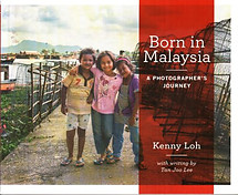 Born in Malaysia: A Photographer's Journey - Kenny Loh