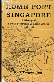 Home Port Singapore: A History of Straits Steamship Company Limited - Tregonning