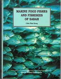 Marine Food Fishes and Fisheries of Sabah - Chin Phui Kong