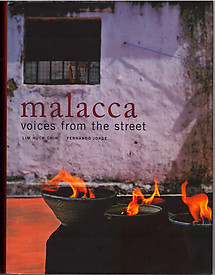 Malacca : Voices From the Street - Lim Huck Chin & Fernando Jorge