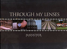 Through My Lenses - Mahathir Mohammad