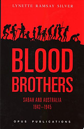 Blood Brothers: Sabah and Australia, 1942-1945 - Lynette Ramsay Silver