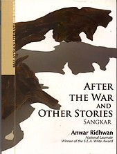 After the War and Other Stories (Sangkar) - Anwar Ridhwan