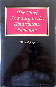 The Chief Secretary to the Government, Malaysia - A. H. Ahmad Sarji