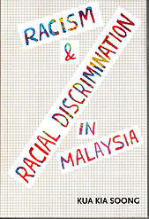 Racism & Discrimination in Malaysia: A Historical and Class Perspective - Kua Kia Soong