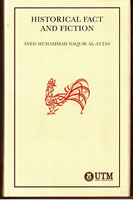 Historical Fact and Fiction - Syed Muhammad Naquib al-Attas