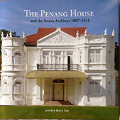 The Penang House and the Straits Architect, 1887-1941 - Jon Sun Hock Lim