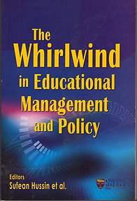 The Whirlwind in Educational Management and Policy - Sufean Hussin & Others eds